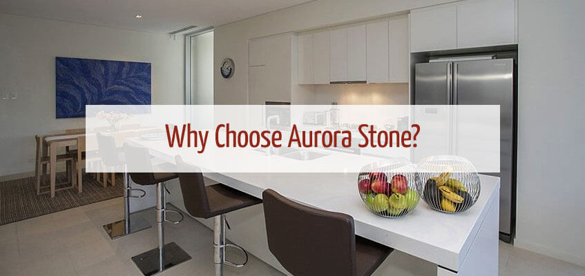 Why Choose Aurora Stone